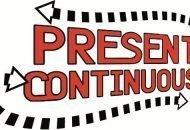 Present Continuous!