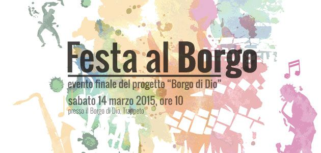 Festa al Borgo – L'evento finale del progetto Borgo di Dio