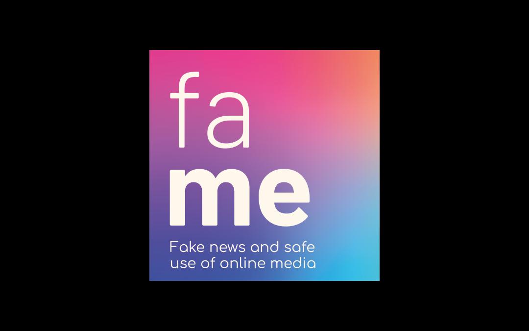 FAME – Fake news and sAfe use of online MEdia