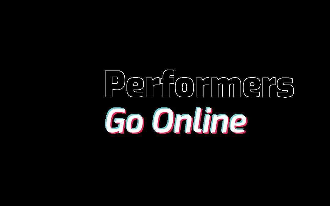 Performers Go Online – Gli artisti dello spettacolo imparano come creare materiale audiovisivo da casa loro e promuoverlo online durante la pandemia