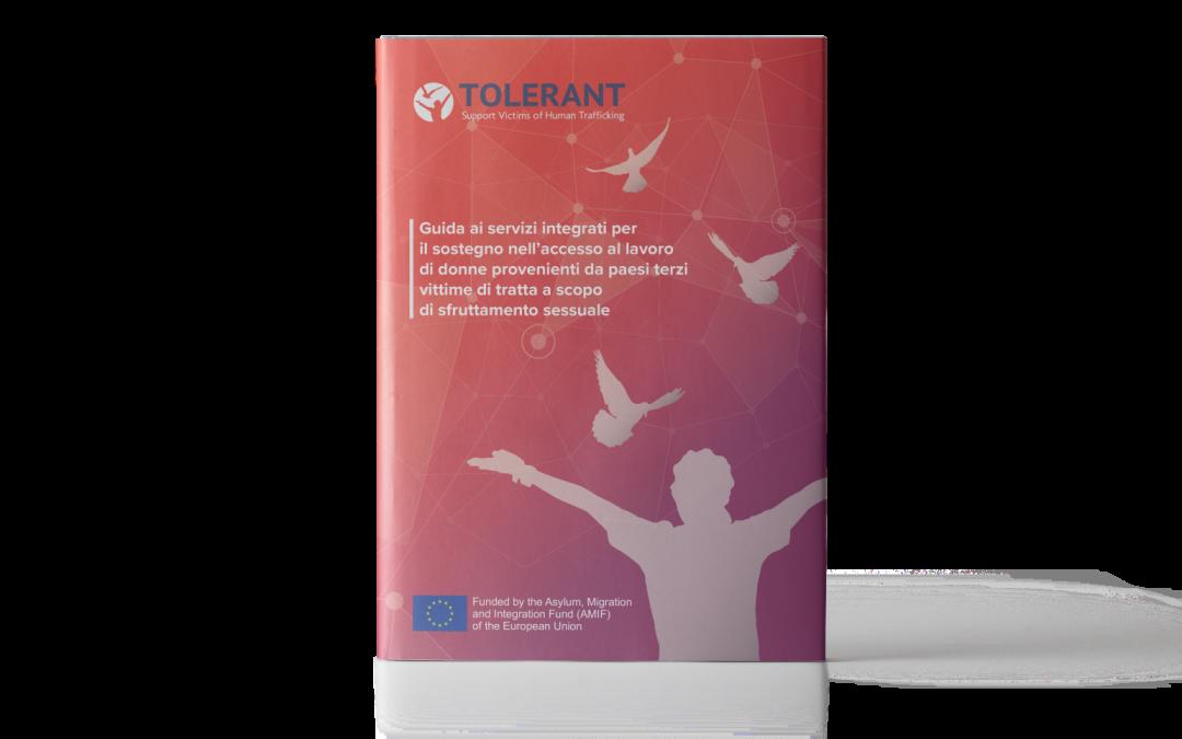 Tolerant: Guida ai servizi integrati per il sostegno nell'accesso al lavoro di donne provenienti da paesi terzi vittime di tratta a scopo di sfruttamento sessuale