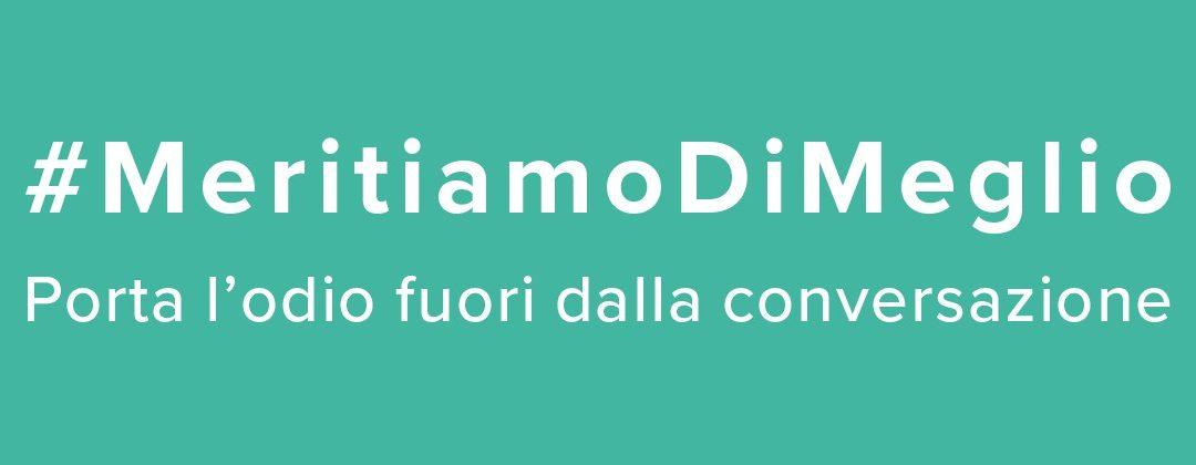 Launch of the #WeDeserveBetter – #MeritiamoDiMeglio campaign